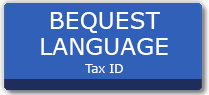 Bequest language and tax ID